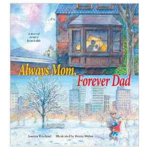 Always Mom Forever Dad, children's book