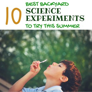 Best Backyard Science Experiments Pinterest Graphic