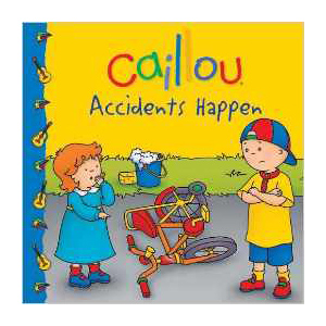 Caillou Accidents Happen, children's book