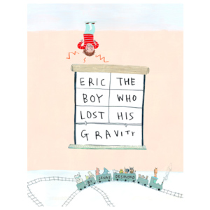 Eric the Boy Who Lost His Gravity, children's book