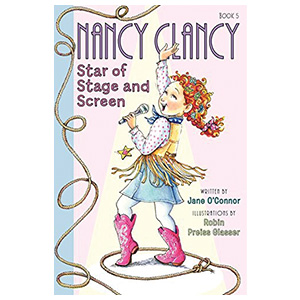 Fancy Nancy Nancy Clancy Star of Stage and Screen book