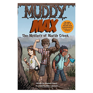 Muddy Max, Mystery of Marsh Creek, children's book