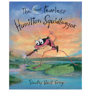 The Almost Fearless Hamilton Squidlegger, children's book