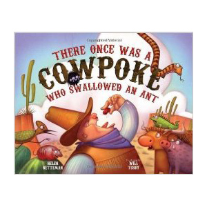 There Once Was a Cowpoke Who Swallowed an Ant, children's book