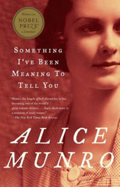 Something I've Been Meaning to Tell You: Thirteen Stories by Alice Munro
