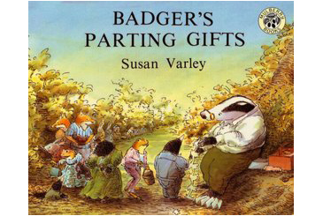 book for child afraid of death, Badgers Parting Gifts