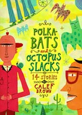 Polkabats and Octopus Slacks