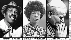 Jimmy Smith, Shirley Chisholm, John Paul II
