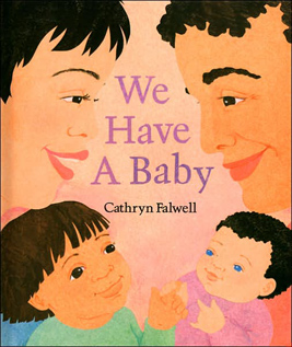 Books for Big Sister or Brother, We Have a Baby by Falwell